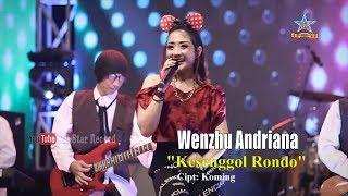 Download lagu Wenzhu Andriana Kesenggol Rondo MP3