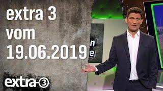 Extra 3 vom 19.06.2019