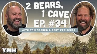 Ep. 34 | 2 Bears 1 Cave w/ Tom Segura & Bert Kreischer