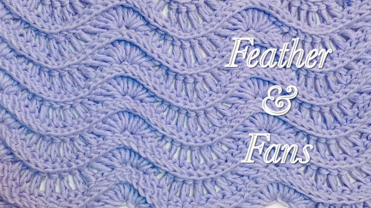 Feather And Fans Crochet Stitch For Baby Blankets And More 140