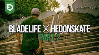 Bladelife x Hedonskate Part 2