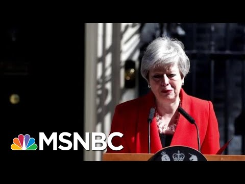 Theresa May Calls It Quits, And No One Knows What's Next For UK And Brexit | The 11th Hour | MSNBC