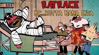 BC… KUTTA BANA DIYA | RAT RACE | Happii-Fi
