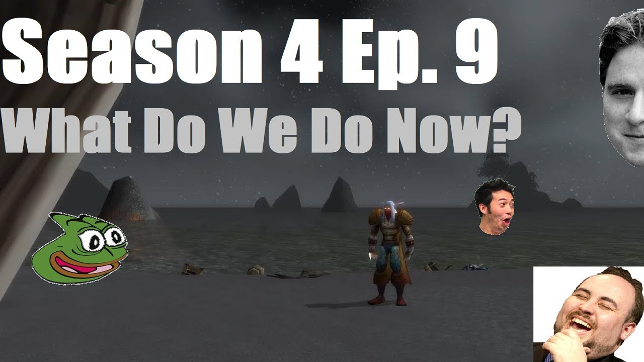 Download What Do We Do Now? (Season 4 Ep. 9) (WoW: Project Ascension: Draft)