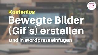Gif Bilder erstellen und in Wordpress einfügen - Kostenlos und in wenigen Sekunden