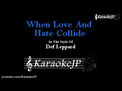 When Love And Hate Collide (Karaoke) - Def Leppard