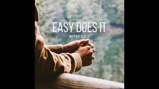 Easy Does It / Matthew 10: 16-20