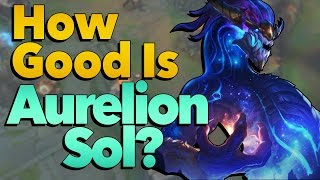 How Good is Aurelion Sol? | League of Legends