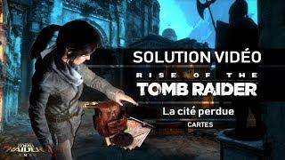 Rise of the Tomb Raider - Collectibles - La Cité perdue - Cartes