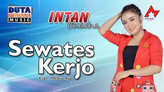 Download Lagu Intan Chacha Sewates Kerjo Official  MP3
