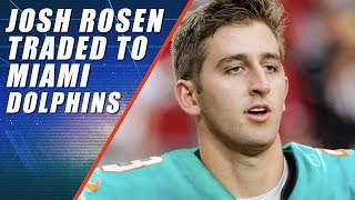 Josh Rosen Traded to Dolphins Because Steve Smith Hates Him
