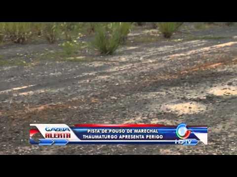 pista de pouso de marechal thaumaturgo apresenta perigo 05 12 2012