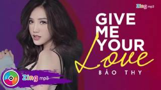 Give Me Your Love - Bảo Thy (Audio)