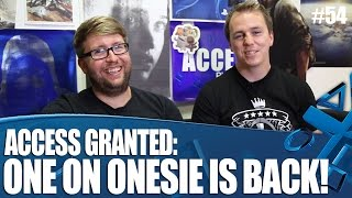 Access Granted - One On Onesie is BACK!