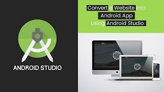 How to convert a website to Android App in 2018