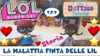 LOL SURPRISE #18 LA MALATTIA FINTA delle LIL feat. DOTTORESSA PELUCHE By Lara e Babou