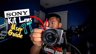 how to use sony a6000 kit lens sony 16 50mm