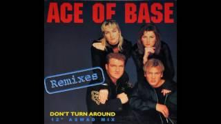 """Ace Of Base - Don't Turn Around (12"""" Aswad Mix)"""
