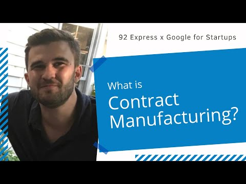What is Contract Manufacturing?   92 Express   Jared Haw