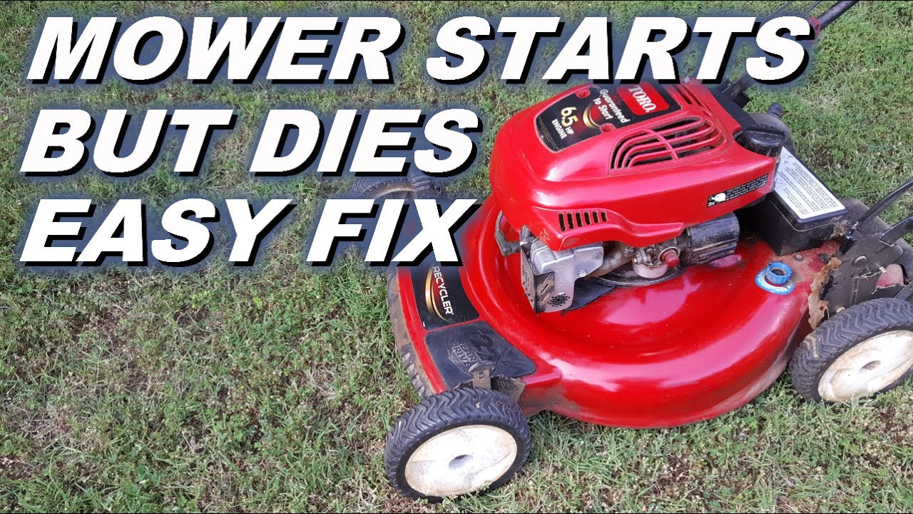 Mower starts and dies, quick and easy fix