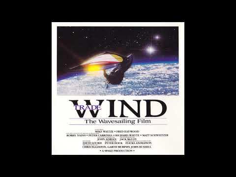 """TRADEWINDS"" THE WAVESAILING FILM [Full Album]"