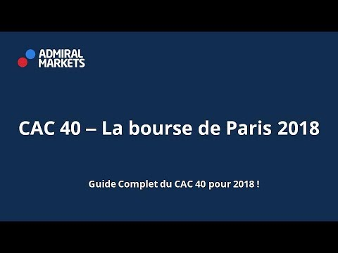 CAC 40 - La bourse de Paris 2018