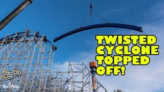 Twisted Cyclone Roller Coaster Topped Off! Construction Update