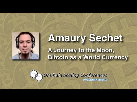 Amaury Sechet - A Journey to the Moon, Bitcoin as a World Currency