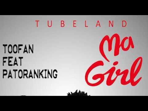 Toofan Ft  Patoranking _ MA GIRL _ DJ Version 2017