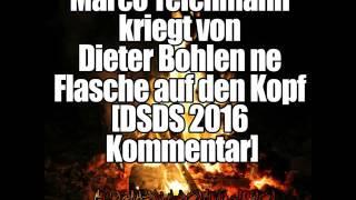 Marco Teichmann kriegt von Dieter Bohlen ne Flasche auf den Kopf [DSDS 2016 Kommentar]