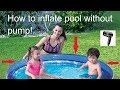 Inflate swimming pool with hair dryer. No pump or compressor needed!