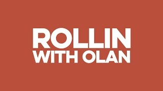 ROLLIN WITH OLAN 4 Thumbnail