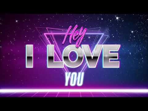 HEY I LOVE YOU