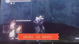 Dark souls| pelea havel vivo vs havel hueco