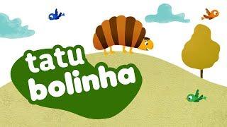 Tatu Bolinha - ZiS | Canção para Crianças
