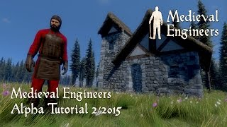 Medieval Engineers - Alpha Tutorial 02/2015