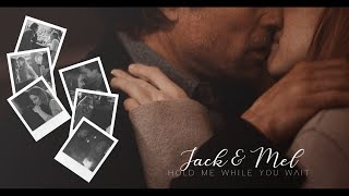 Jack & Mel - Hold Me While You Wait [S1]