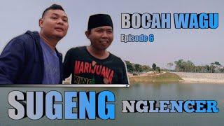 Film Pendek : BOCAH WAGU EPISODE 6    SUGENG NGLENCER    BENDUNGAN GRENENG-mukidi creator