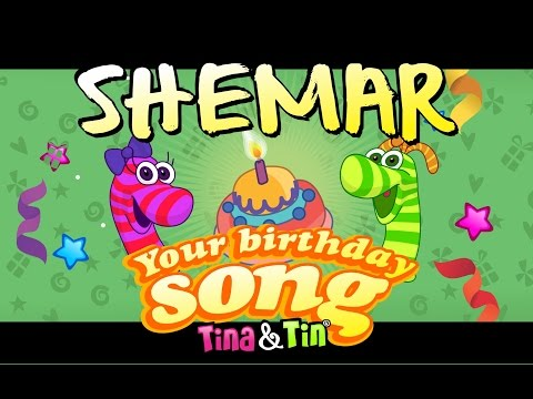 4fc77fdbf Tina&Tin Happy Birthday SHEMAR 🎊 🎉 🎈 (Personalized Songs For Kids) 🤹🏻  🙌 👏 - YouTube