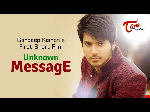 Unknown Message | Hero Sandeep Kishan 1st Short Film | By Chakradhar Reddy