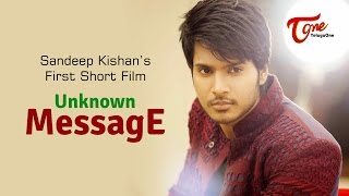 Unknown Message | Latest Telugu Short Film | Hero Sandeep Kishan | By Chakradhar Reddy