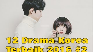 Video 12 Drama Korea Terbaik yang Harus Ditonton di 2016 #2 download MP3, 3GP, MP4, WEBM, AVI, FLV Desember 2017