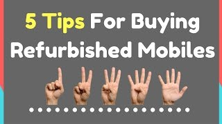 5 Tips For Buying Refurbished Mobiles Phones