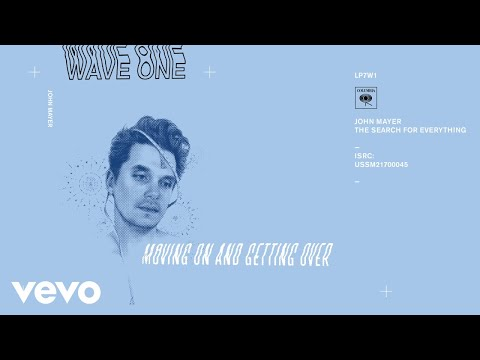 John Mayer - Moving On and Getting Over (Audio)