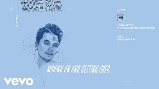 John Mayer - Moving On and Getting Over (Audio) by : johnmayerVEVO