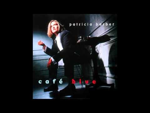 Patricia Barber - Café Blue (1994) - Full Album (HQ)