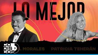 Lo Mejor De Miguel Morales y Patricia Teherán