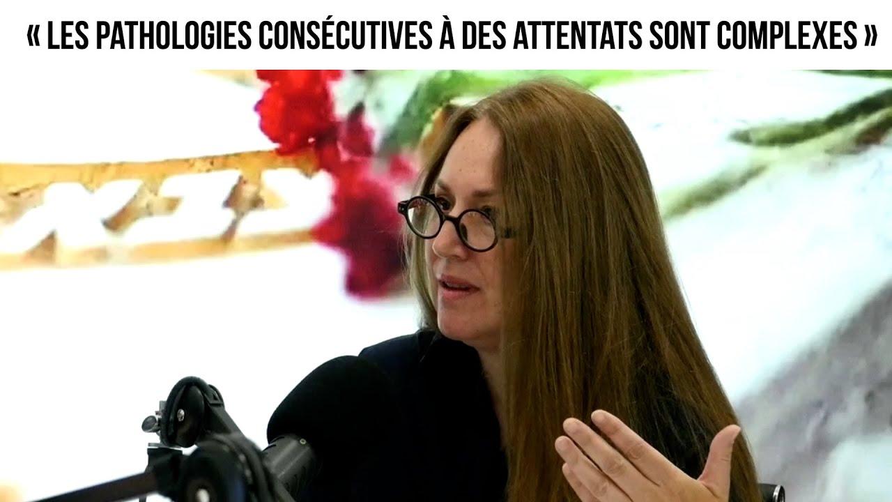 « Les pathologies consécutives à des attentats sont complexes »