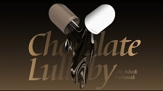 Mr asbo&Soulspeak《Chocolate Lullaby》