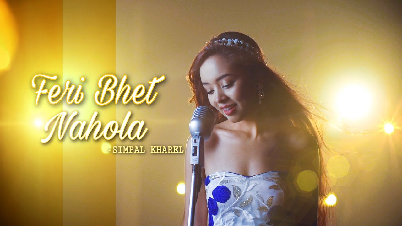 Feri Bhet Nahola Simpal Kharel Cover Song Youtube